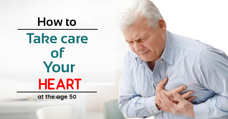 How to take care of your HEART – at the age 50