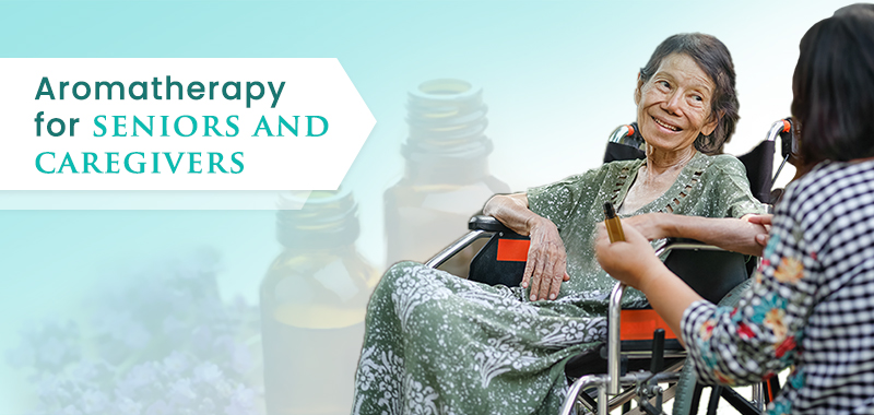 Aromatherapy for seniors - Anvayaa