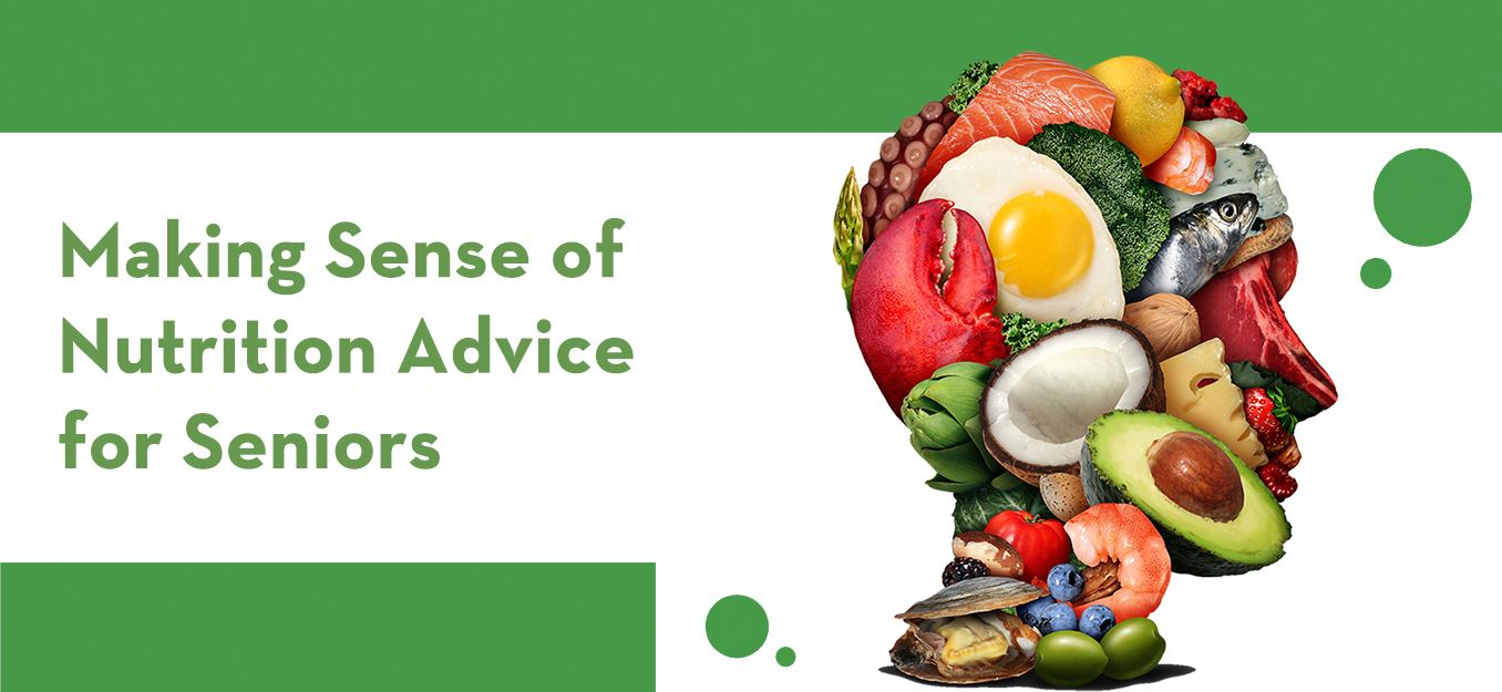 Making Sense of Nutrition Advice for Seniors