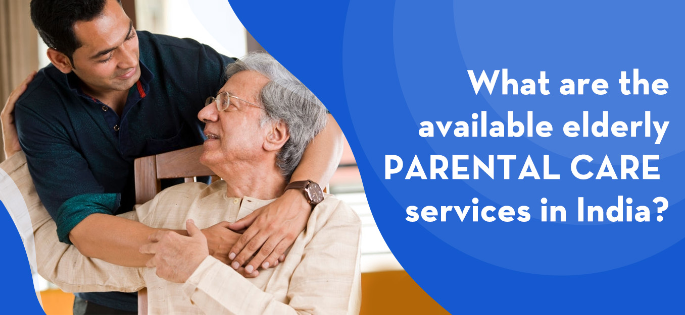 What are the available elderly parental care services in India?